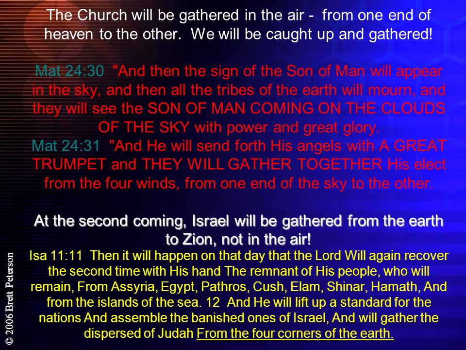 The Church will be gathered in the air - from one end of heaven to the other.