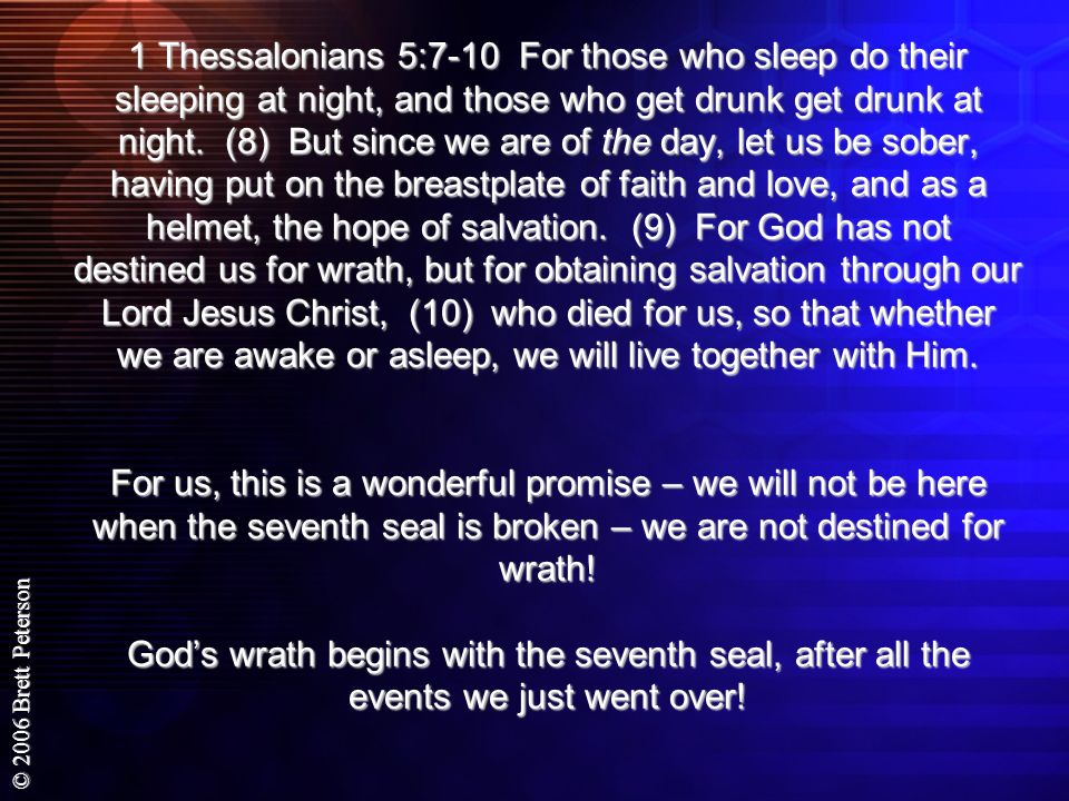 1 Thessalonians 5:7-10 For those who sleep do their sleeping at night, and those who get drunk get drunk at night.