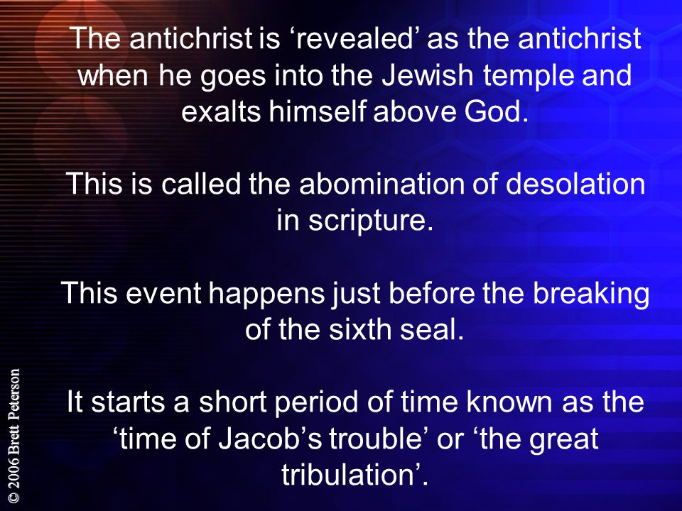 The antichrist is 'revealed' as the antichrist when he goes into the Jewish temple and exalts himself above God.