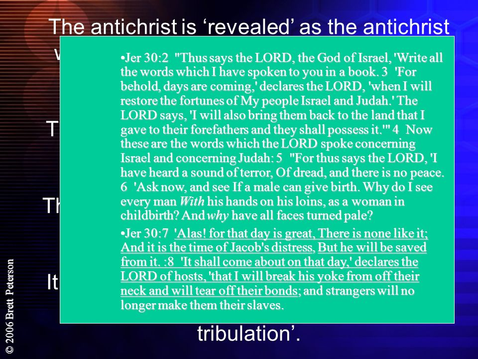 The antichrist is 'revealed' as the antichrist when he goes into the Jewish temple and exalts himself above God. This is called the abomination of desolation in scripture. This event happens just before the breaking of the sixth seal. It starts a short period of time known as the 'time of Jacob's trouble' or 'the great tribulation'.