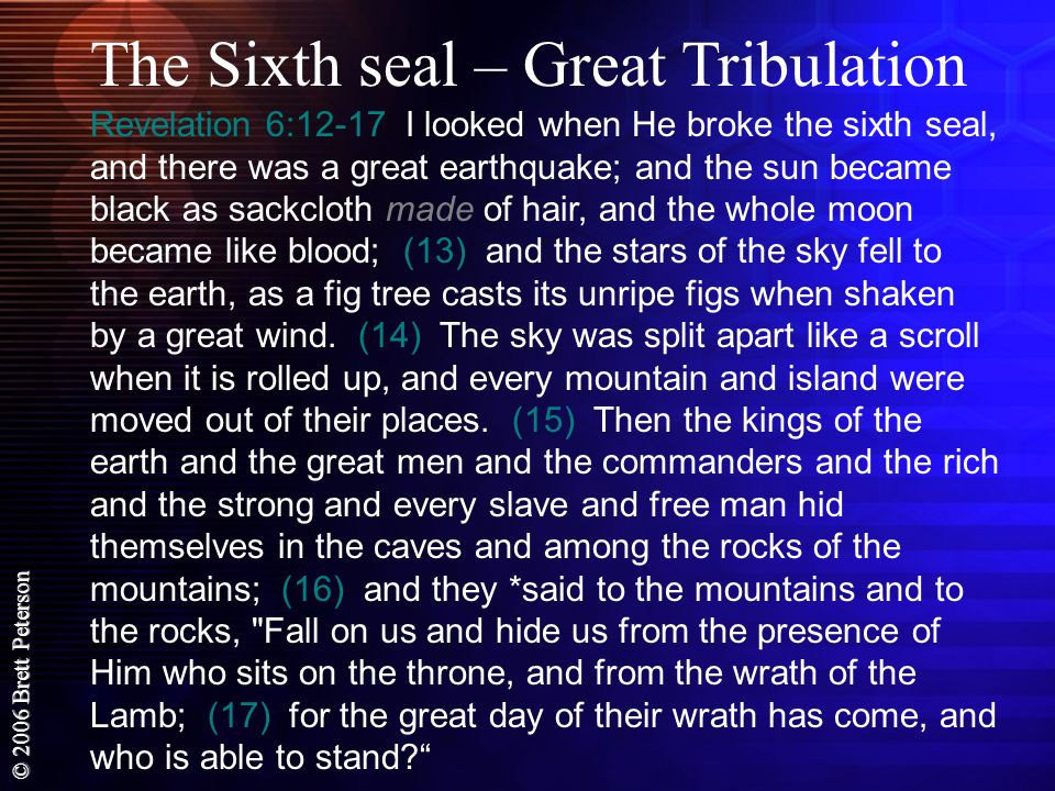The Sixth seal – Great Tribulation