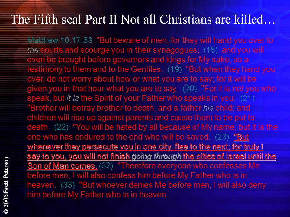 The Fifth seal Part II Not all Christians are killed…
