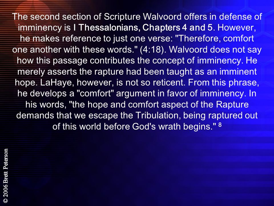 The second section of Scripture Walvoord offers in defense of imminency is I Thessalonians, Chapters 4 and 5.
