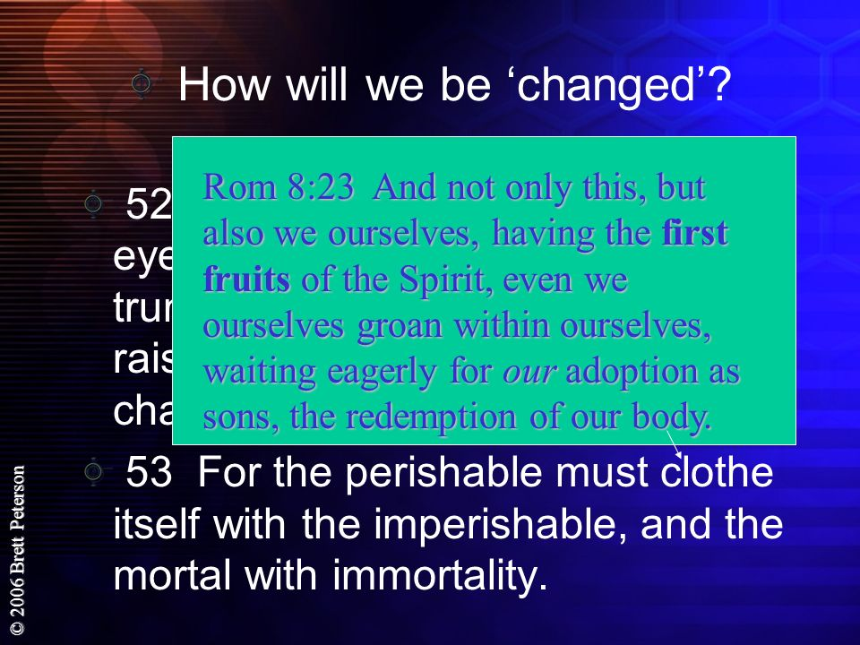 How will we be 'changed'