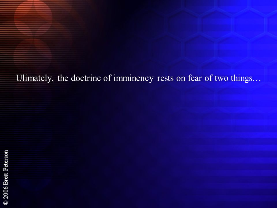 Ulimately, the doctrine of imminency rests on fear of two things…