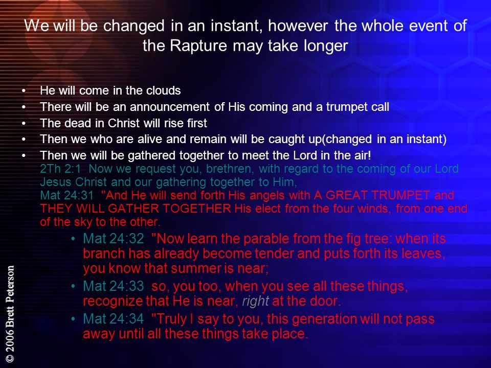 We will be changed in an instant, however the whole event of the Rapture may take longer