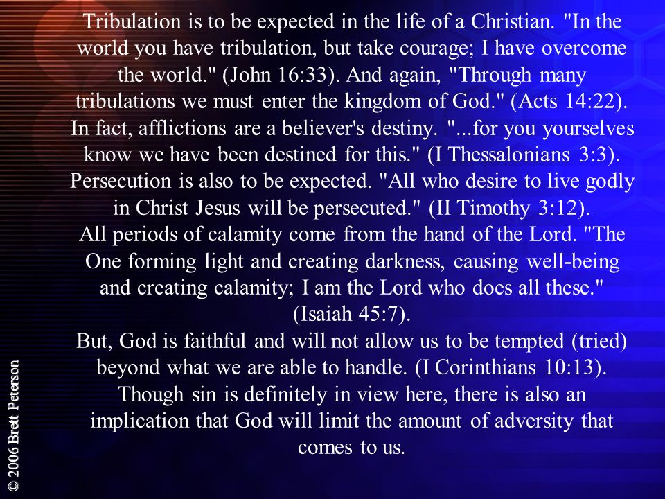 Tribulation is to be expected in the life of a Christian