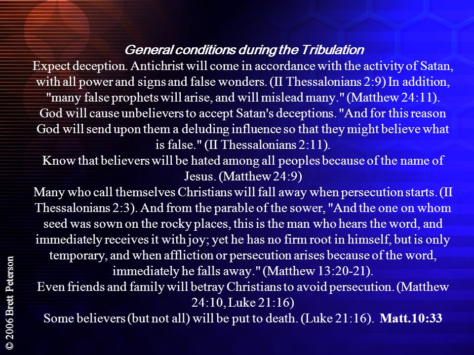 General conditions during the Tribulation Expect deception