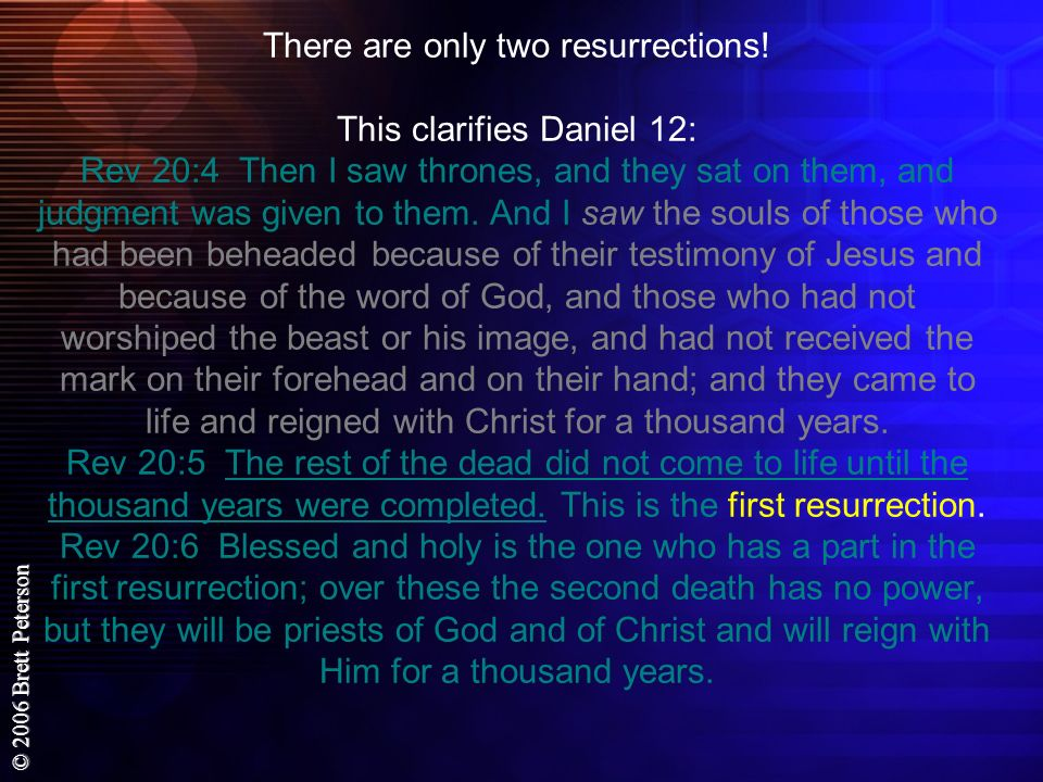 There are only two resurrections