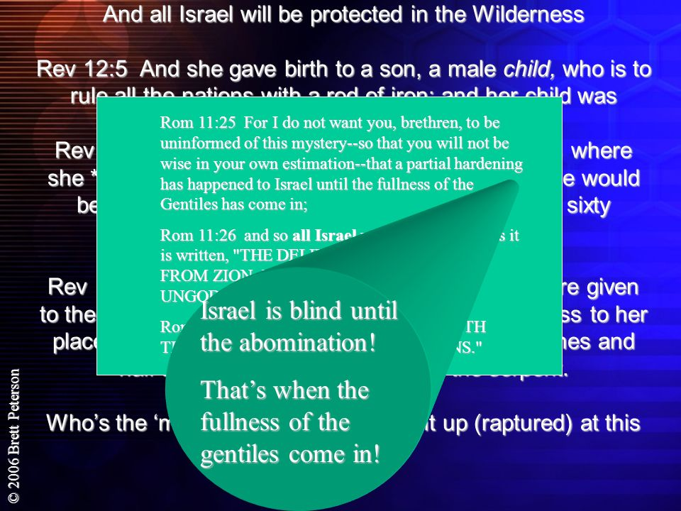Israel is blind until the abomination!