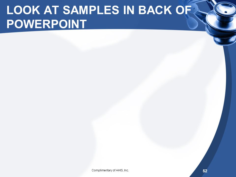 LOOK AT SAMPLES IN BACK OF POWERPOINT