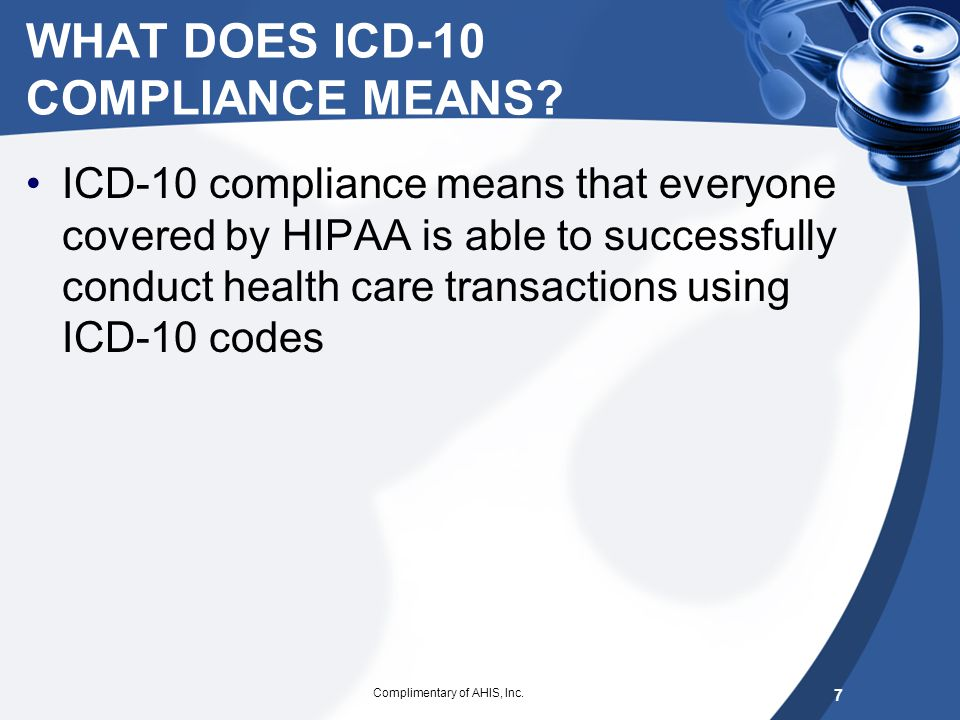 WHAT DOES ICD-10 COMPLIANCE MEANS