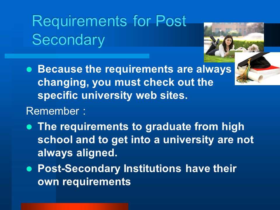 Requirements for Post Secondary