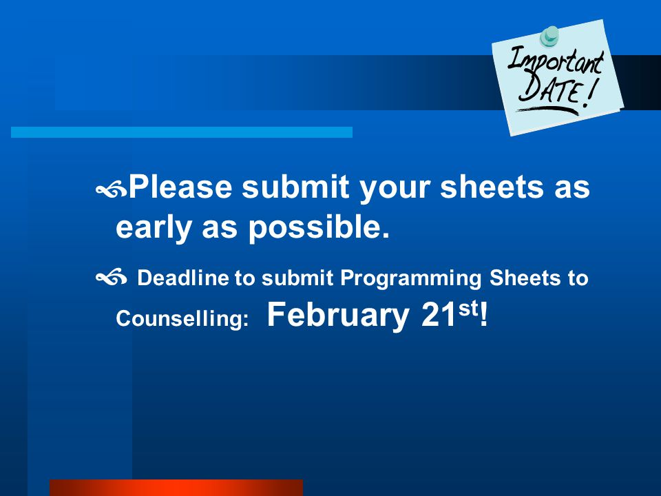 Please submit your sheets as early as possible.