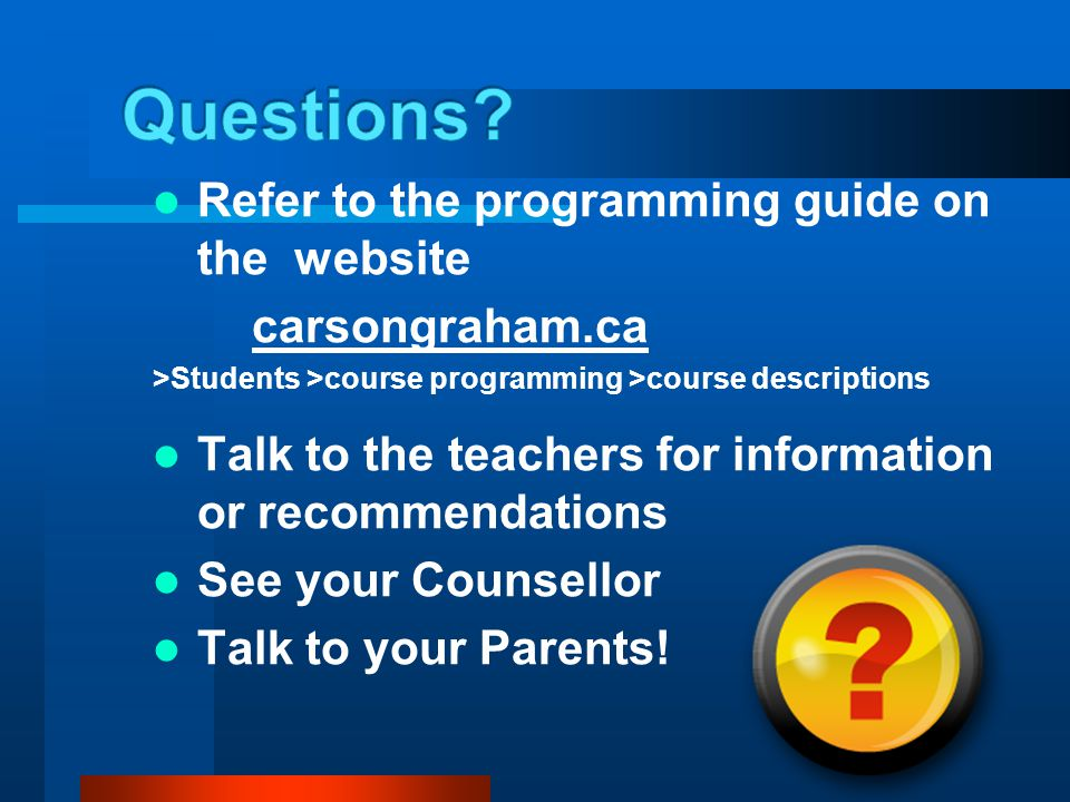 Questions Refer to the programming guide on the website