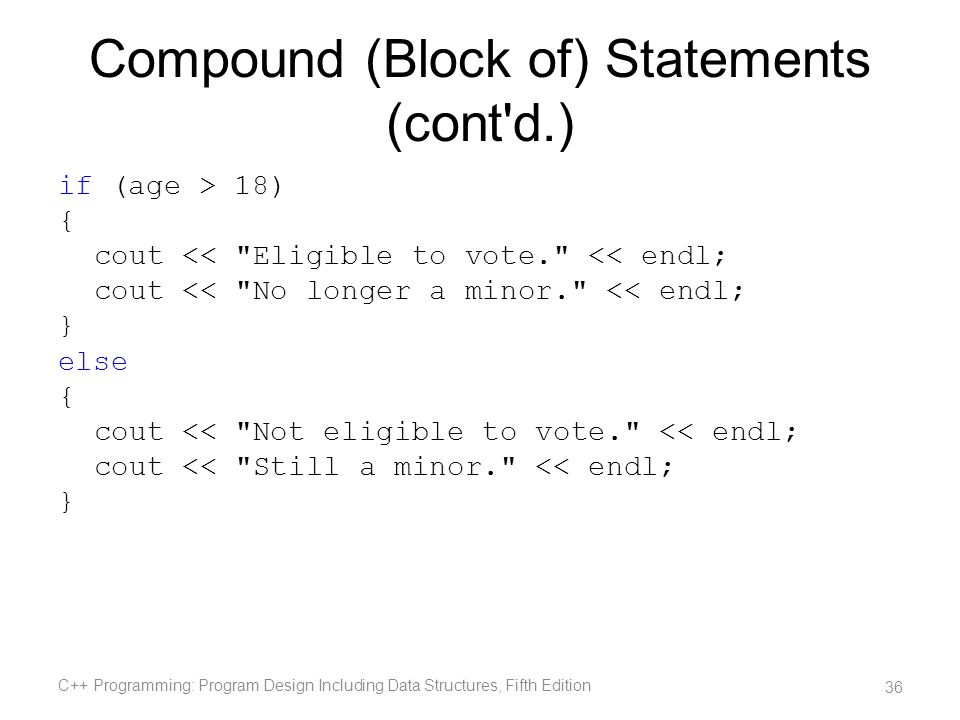 Compound (Block of) Statements (cont d.)