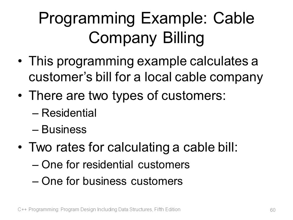 Programming Example: Cable Company Billing