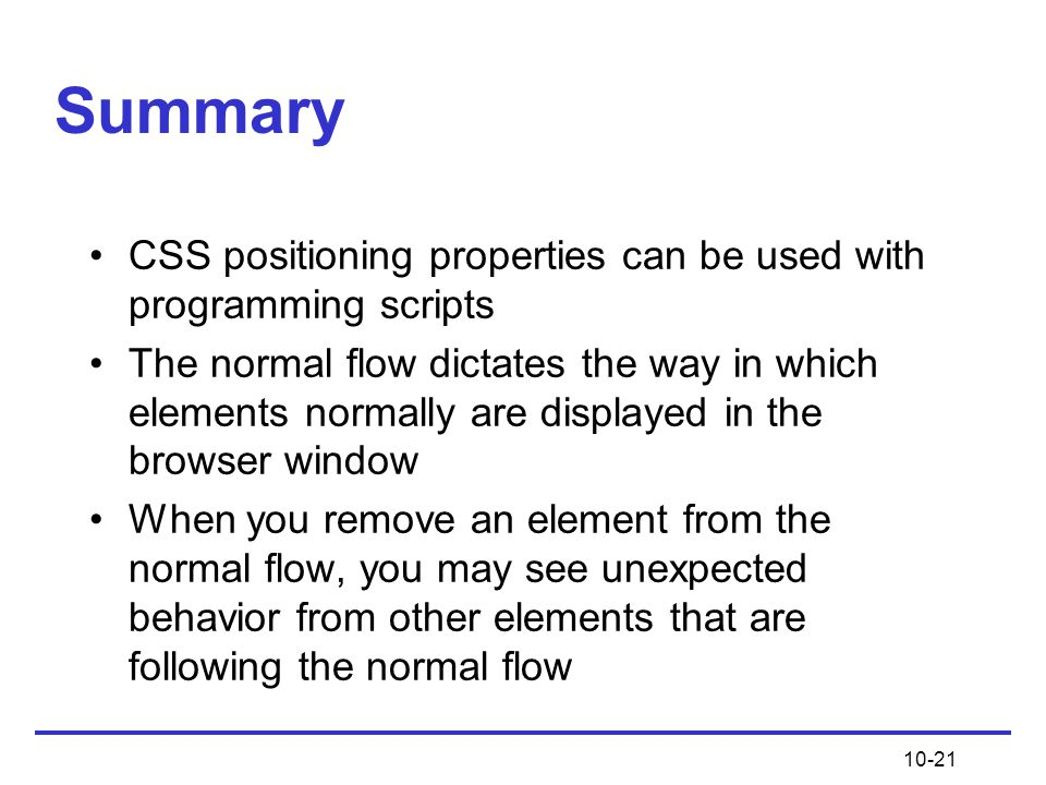 Summary CSS positioning properties can be used with programming scripts.