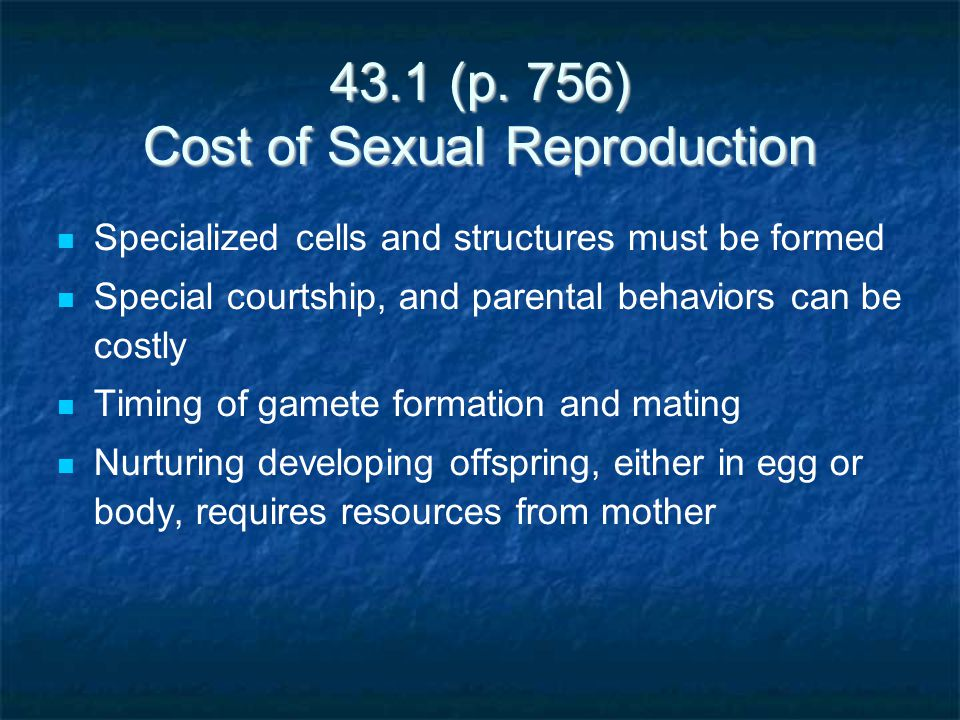 43.1 (p. 756) Cost of Sexual Reproduction