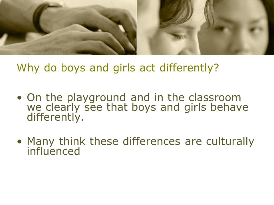 Why do boys and girls act differently