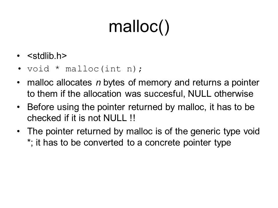 malloc() <stdlib.h> void * malloc(int n);