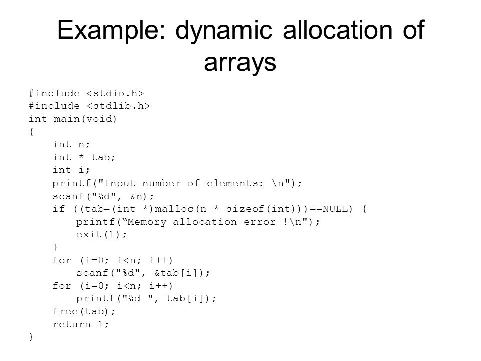 Example: dynamic allocation of arrays