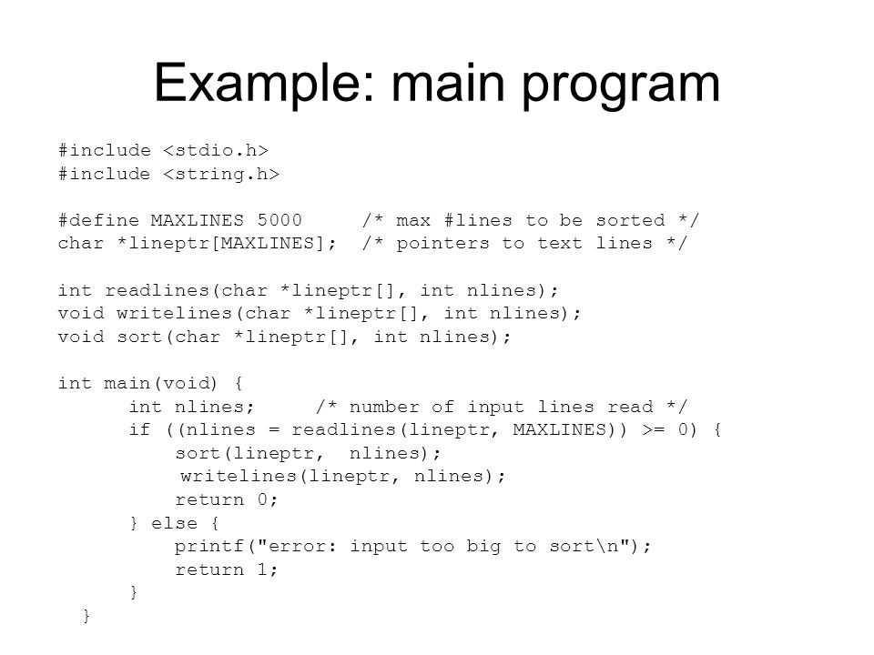 Example: main program #include <stdio.h>