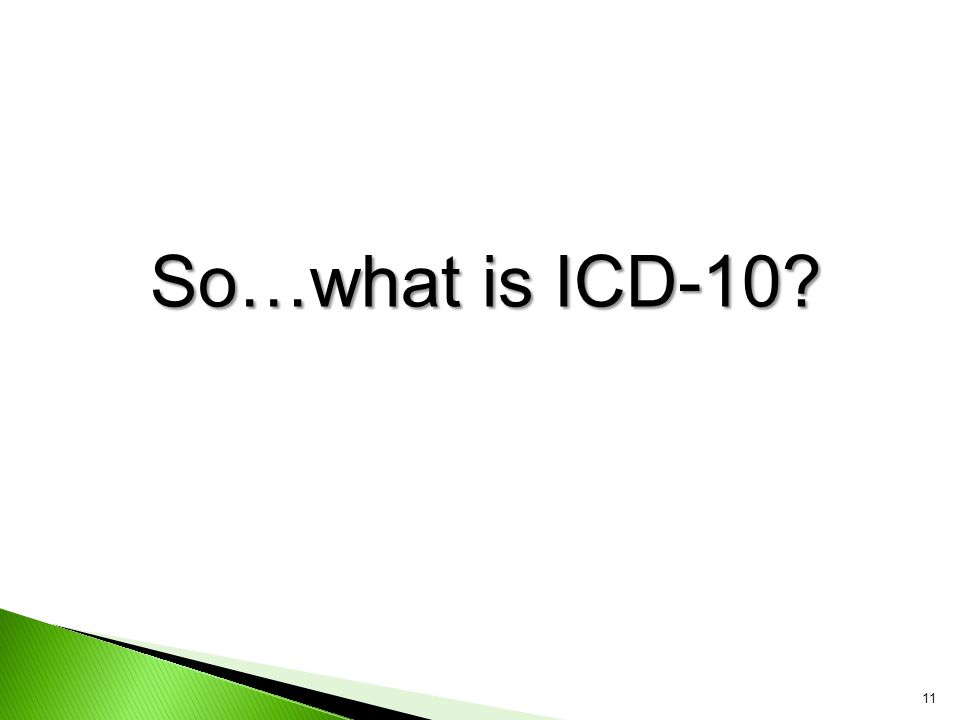So…what is ICD-10