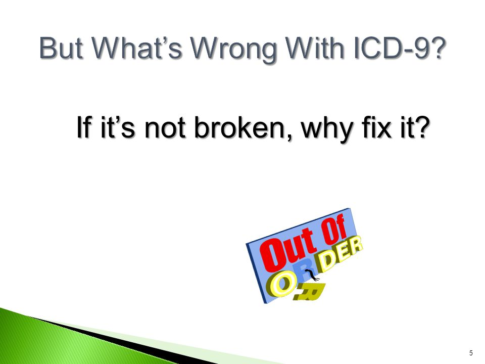 But What's Wrong With ICD-9