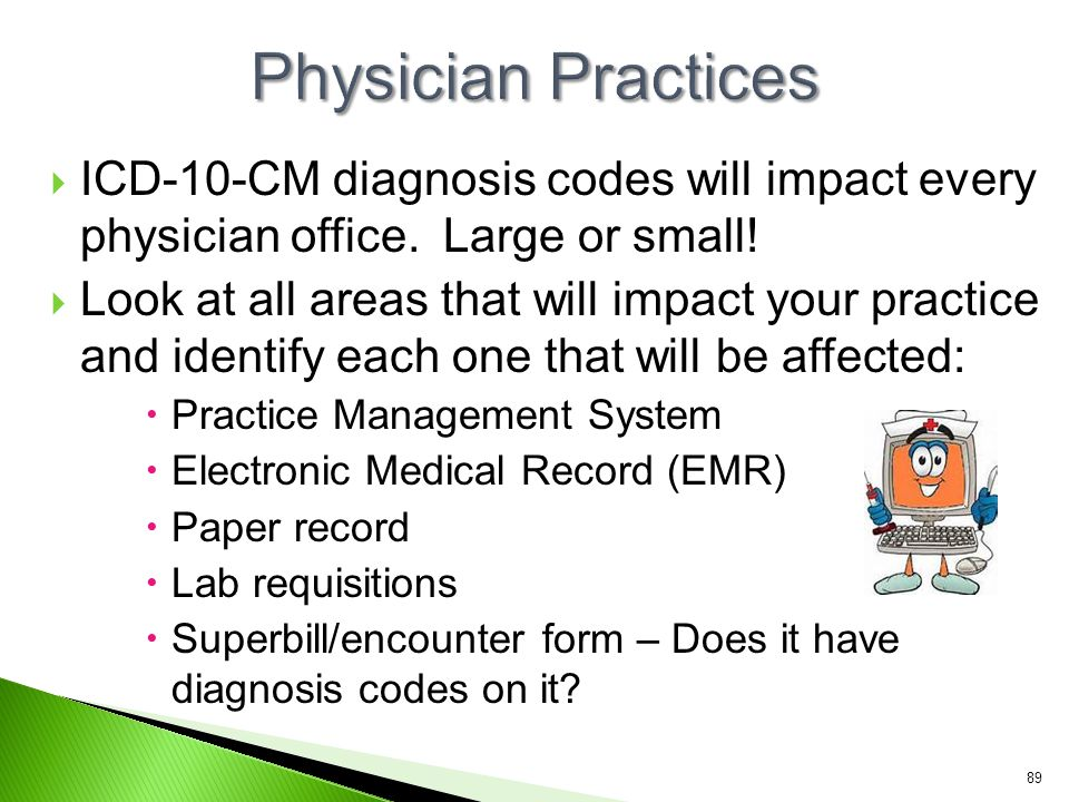 Physician Practices ICD-10-CM diagnosis codes will impact every physician office. Large or small!