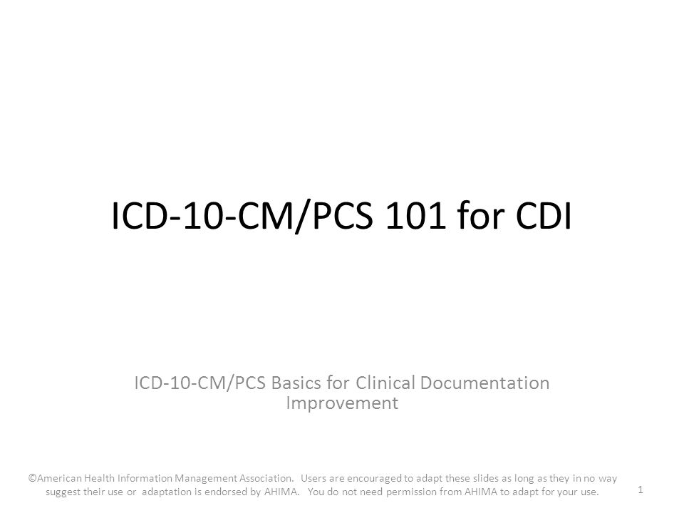 ICD-10-CM/PCS Basics for Clinical Documentation Improvement