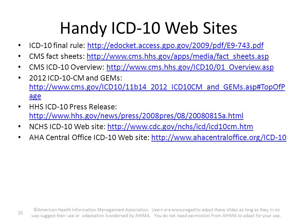 Handy ICD-10 Web Sites ICD-10 final rule: http://edocket.access.gpo.gov/2009/pdf/E9-743.pdf.