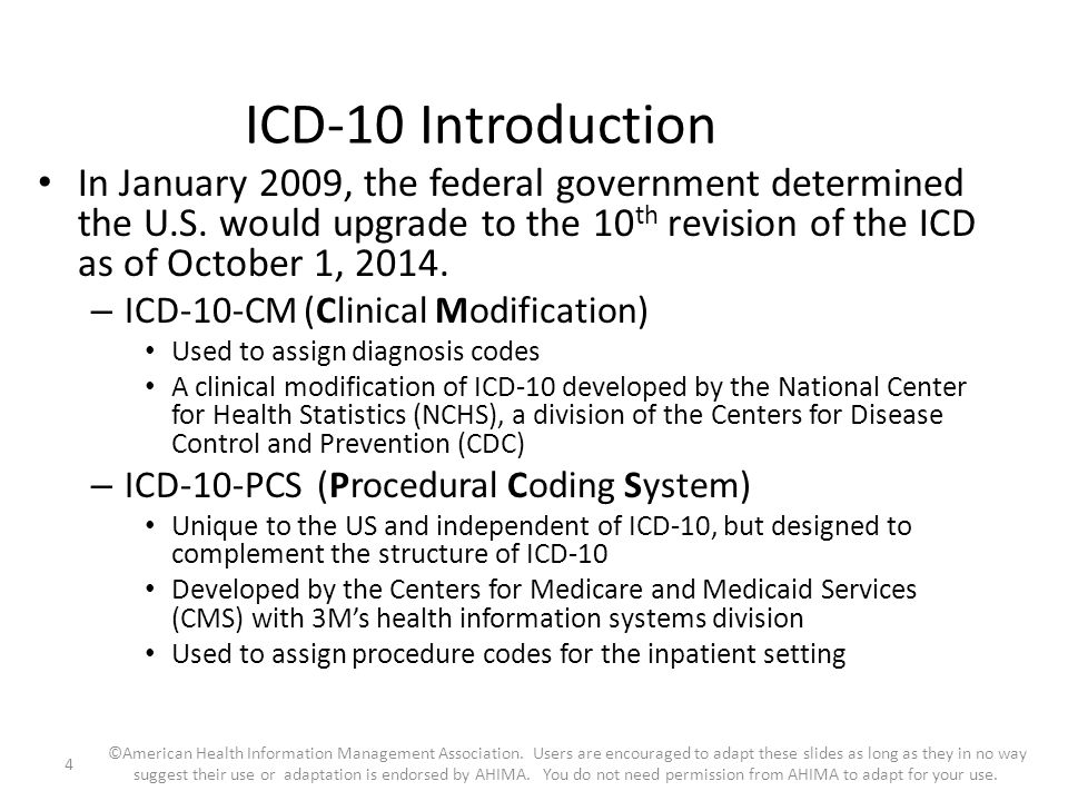 ICD-10 Introduction In January 2009, the federal government determined the U.S. would upgrade to the 10th revision of the ICD as of October 1, 2014.