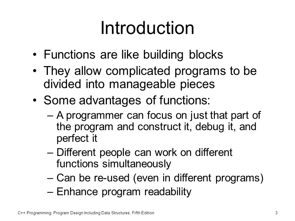 Introduction Functions are like building blocks
