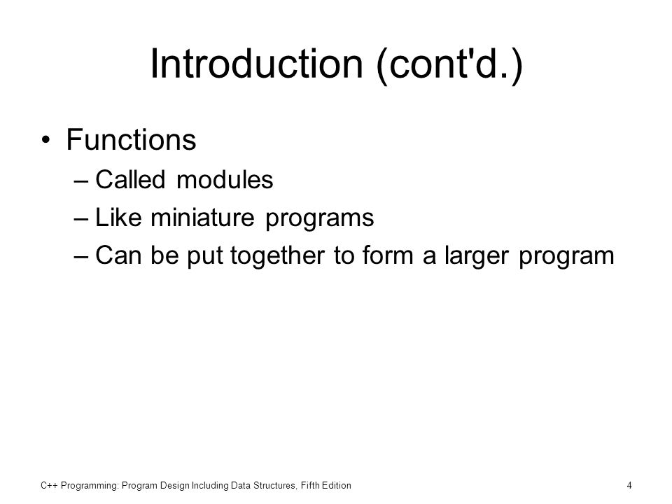 Introduction (cont d.) Functions Called modules