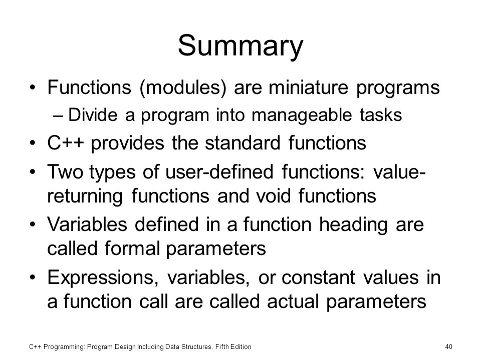 Summary Functions (modules) are miniature programs