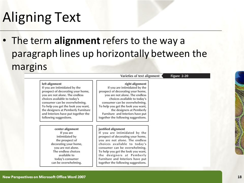Aligning Text The term alignment refers to the way a paragraph lines up horizontally between the margins.