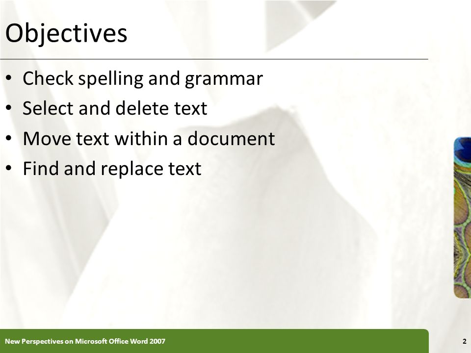 Objectives Check spelling and grammar Select and delete text