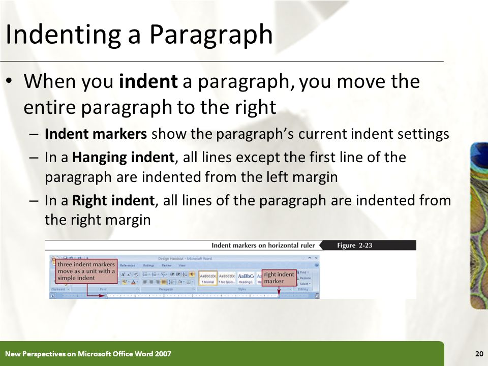 Indenting a Paragraph When you indent a paragraph, you move the entire paragraph to the right.