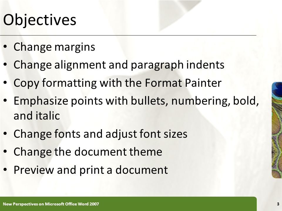Objectives Change margins Change alignment and paragraph indents