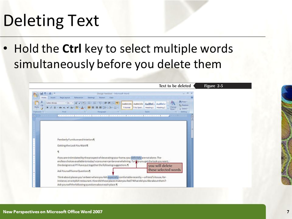 Deleting Text Hold the Ctrl key to select multiple words simultaneously before you delete them.