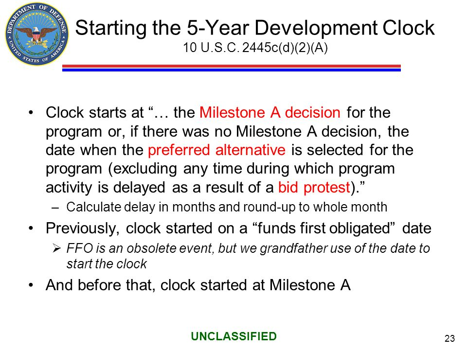 Starting the 5-Year Development Clock 10 U.S.C. 2445c(d)(2)(A)