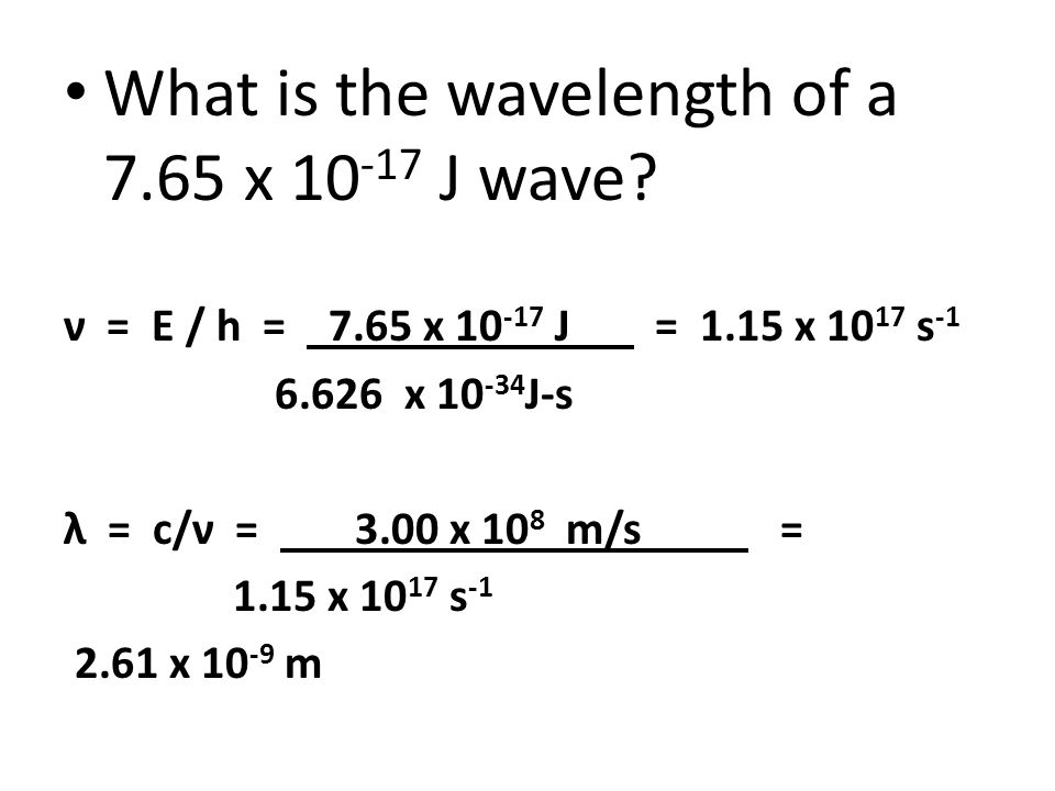 What is the wavelength of a 7.65 x 10-17 J wave