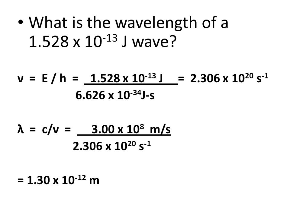 What is the wavelength of a 1.528 x 10-13 J wave