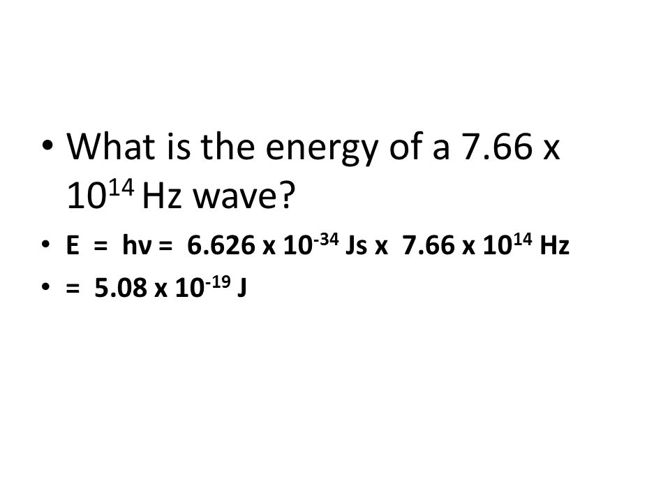 What is the energy of a 7.66 x 1014 Hz wave