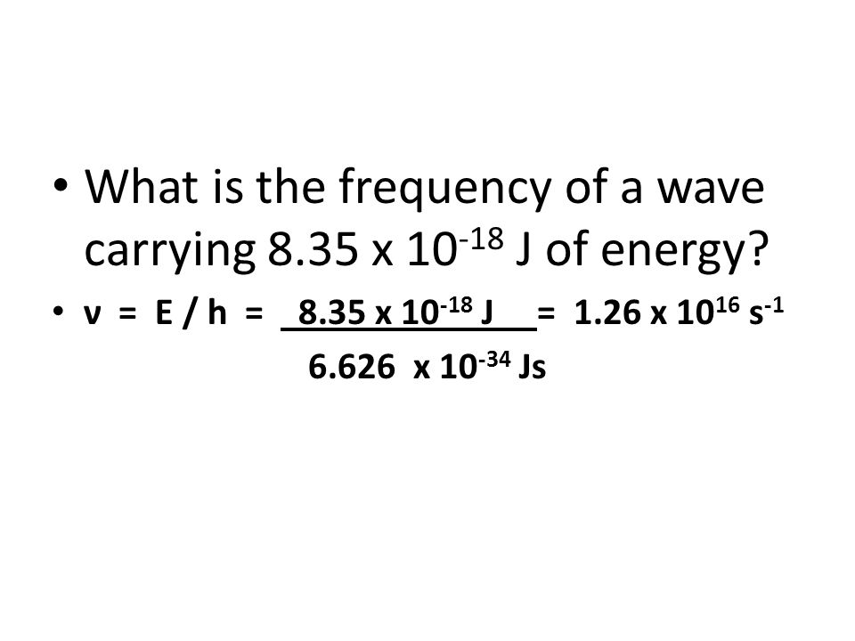 What is the frequency of a wave carrying 8.35 x 10-18 J of energy