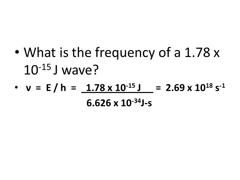 What is the frequency of a 1.78 x 10-15 J wave