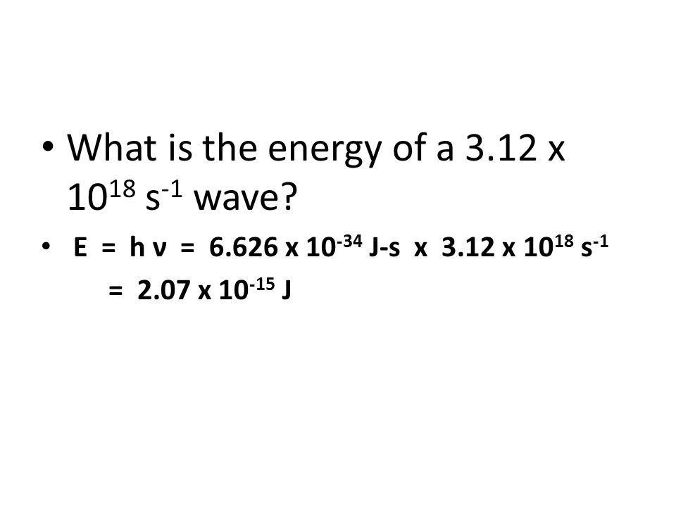 What is the energy of a 3.12 x 1018 s-1 wave