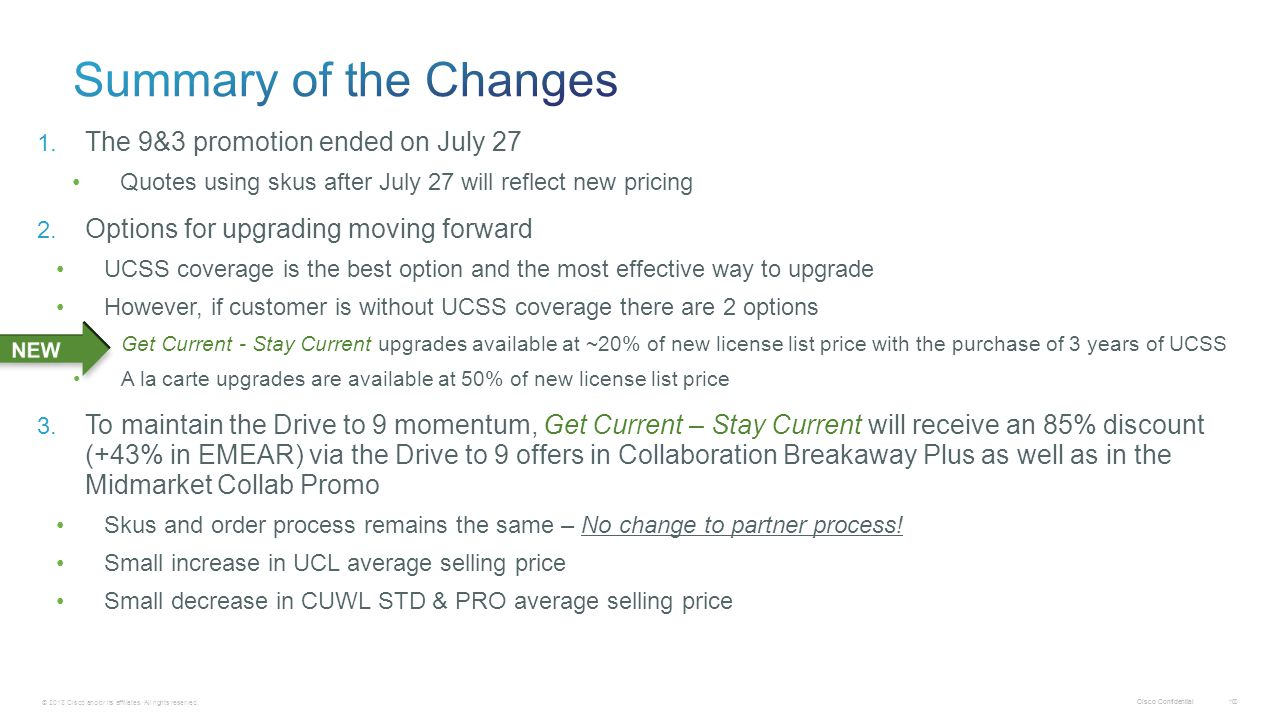 Summary of the Changes The 9&3 promotion ended on July 27