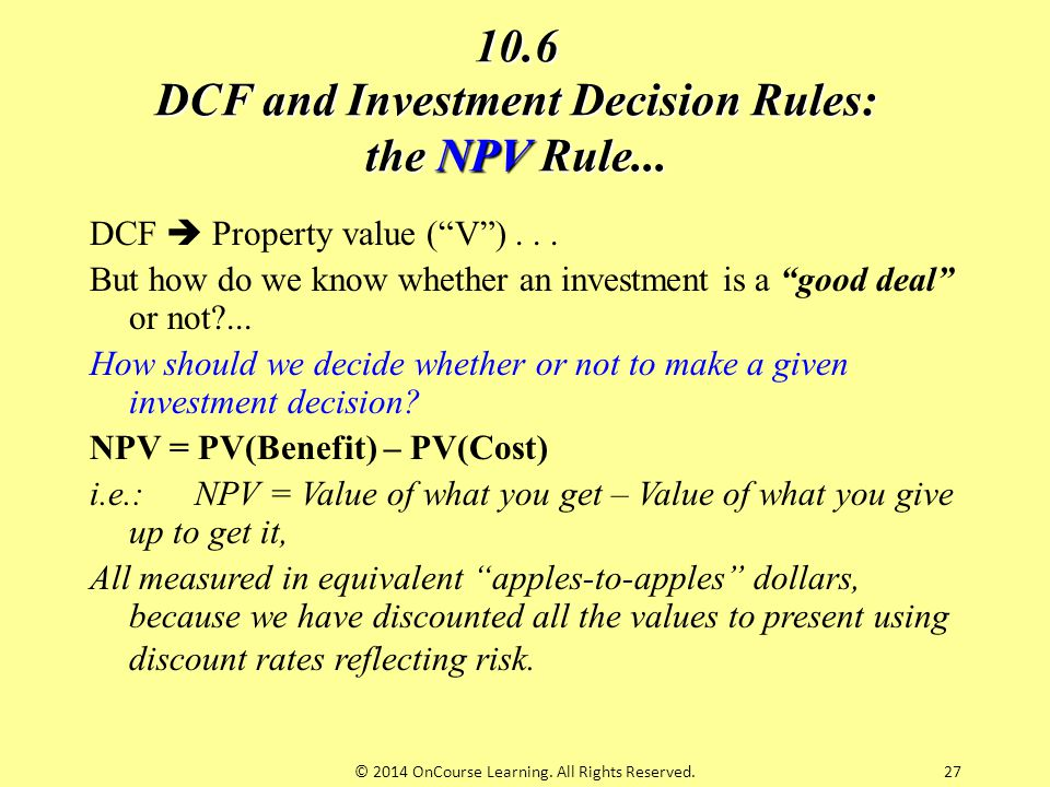 10.6 DCF and Investment Decision Rules: the NPV Rule...